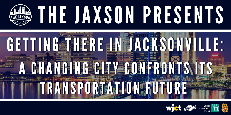 The Jaxson: Getting There In Jacksonville