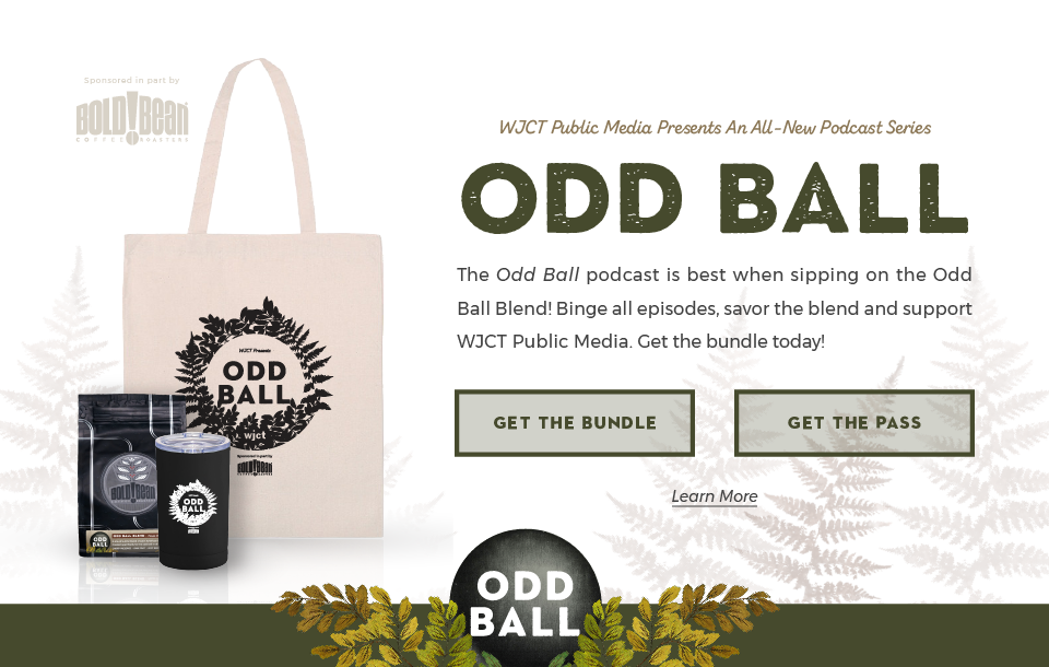 The Odd Ball Podcast is best when sipping on the Odd Ball Blend from Bold Bean Coffee Roasters. Binge all episodes, savor the blend and support WJCT Public Media. Get the bundle today!