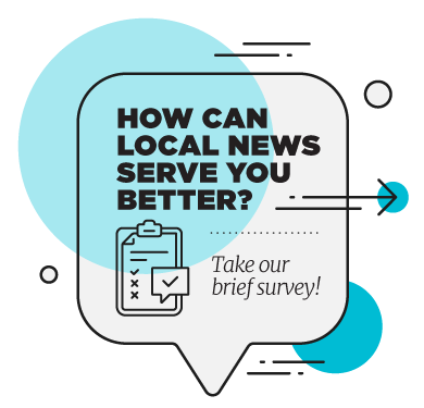 How can local news serve you better? Take our brief survey!