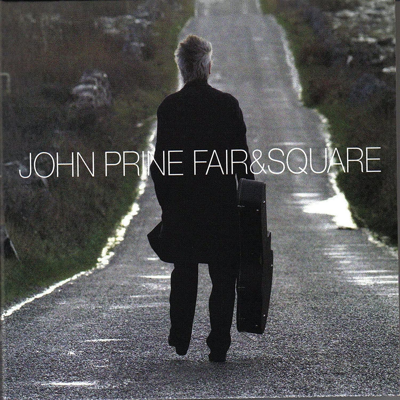 John Prine Fair & Square